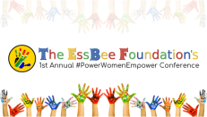 The EssBee Foundation's 1st Annual #PowerWomenEmpower Conference